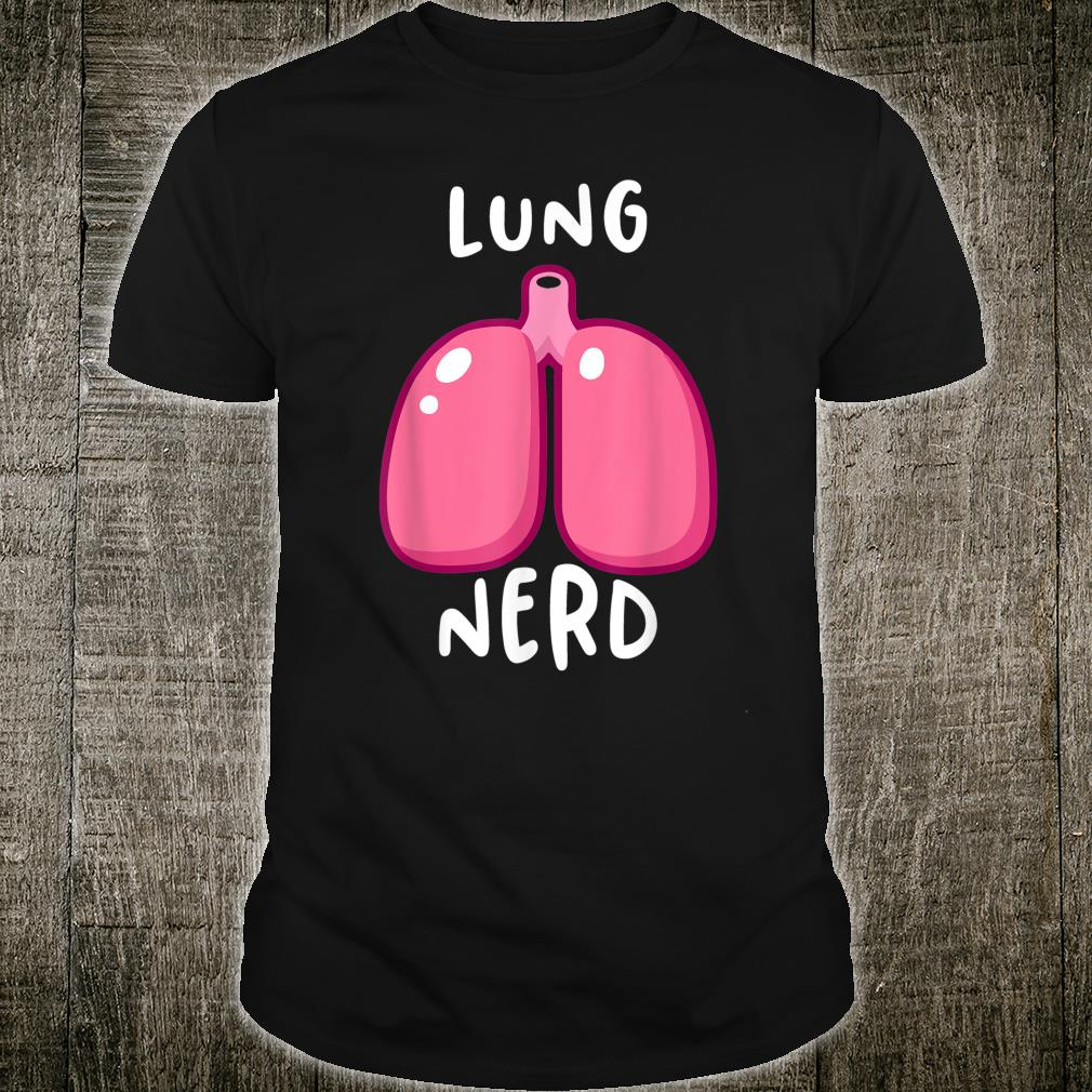 Nerd Pink Lungs for Respiratory Therapists Shirt