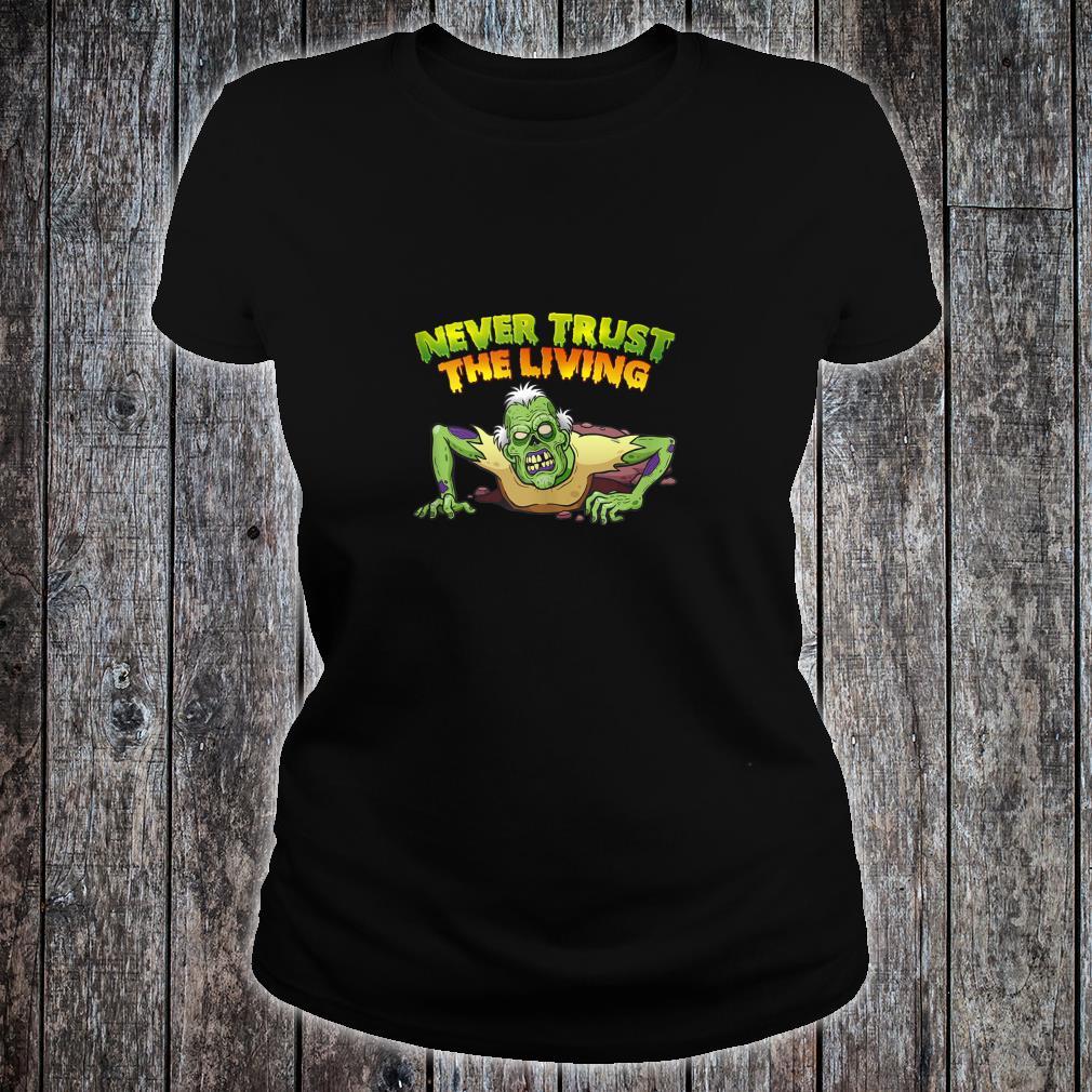 Never Trust The Living Halloween Shirt ladies tee