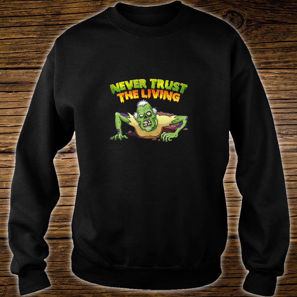 Never Trust The Living Halloween Shirt sweater