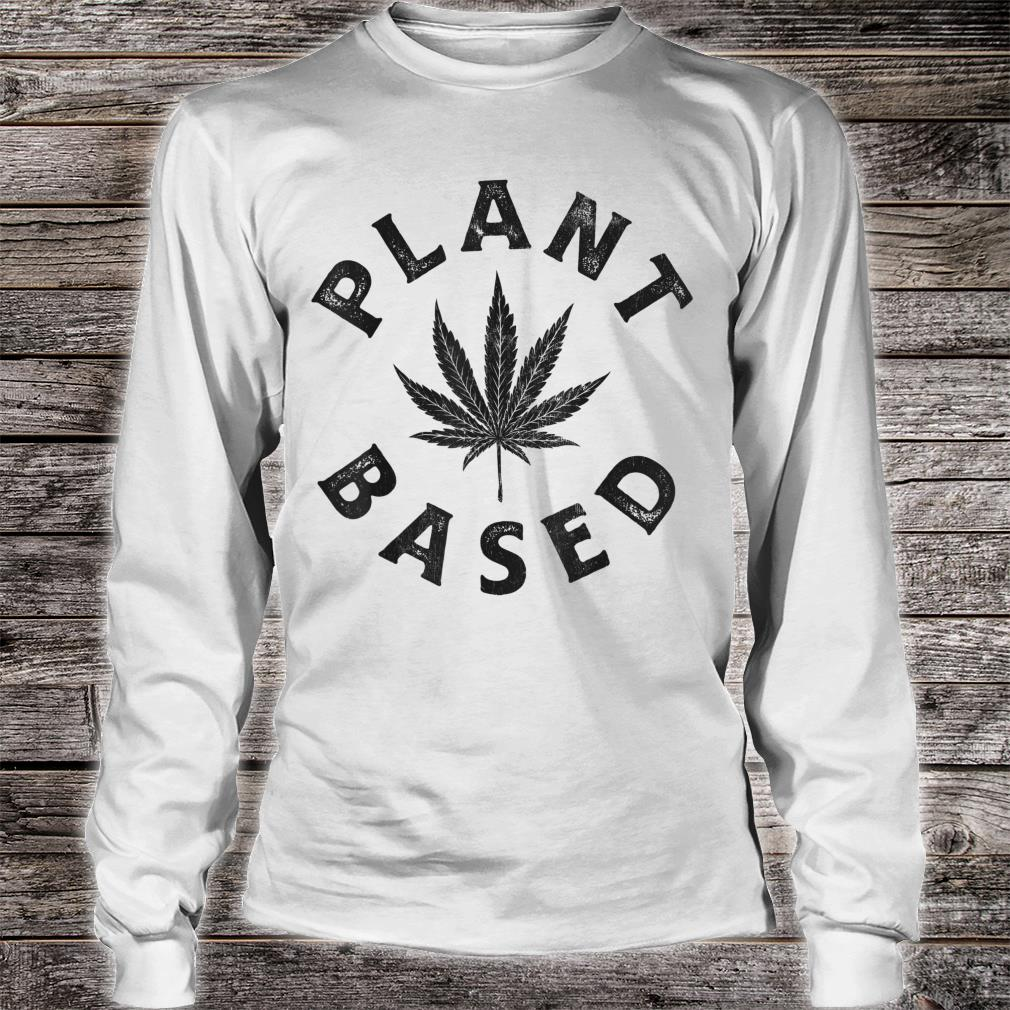 Plant Based Marijuana Leaf Weed Cannabis Pot Smoker Shirt long sleeved