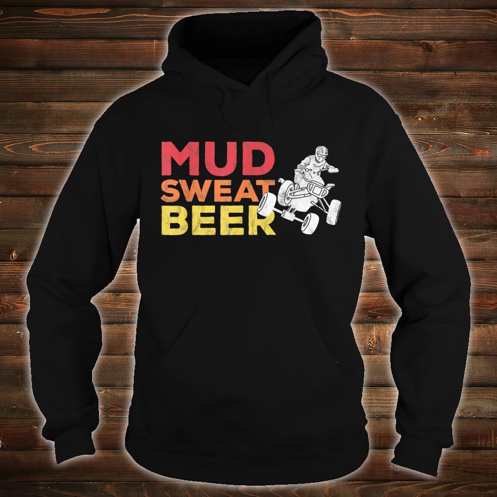 Quad Bike Mudding Sweat and Beers ATV Shirt hoodie