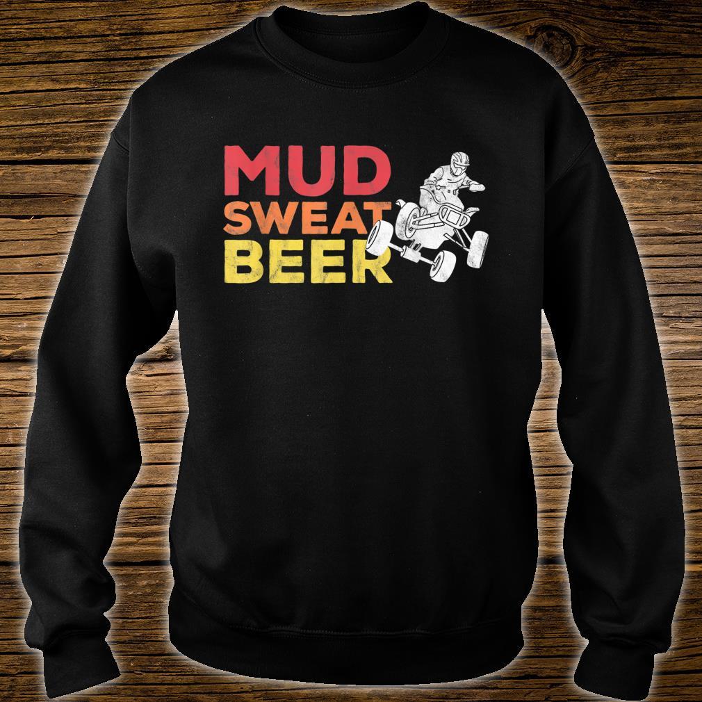 Quad Bike Mudding Sweat and Beers ATV Shirt sweater