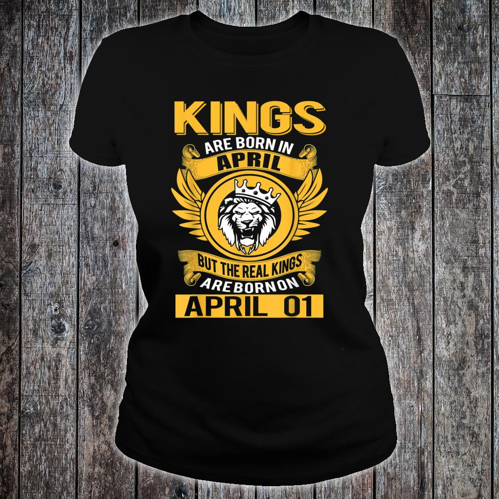 Real Kings Are Born On April 1st Shirt ladies tee