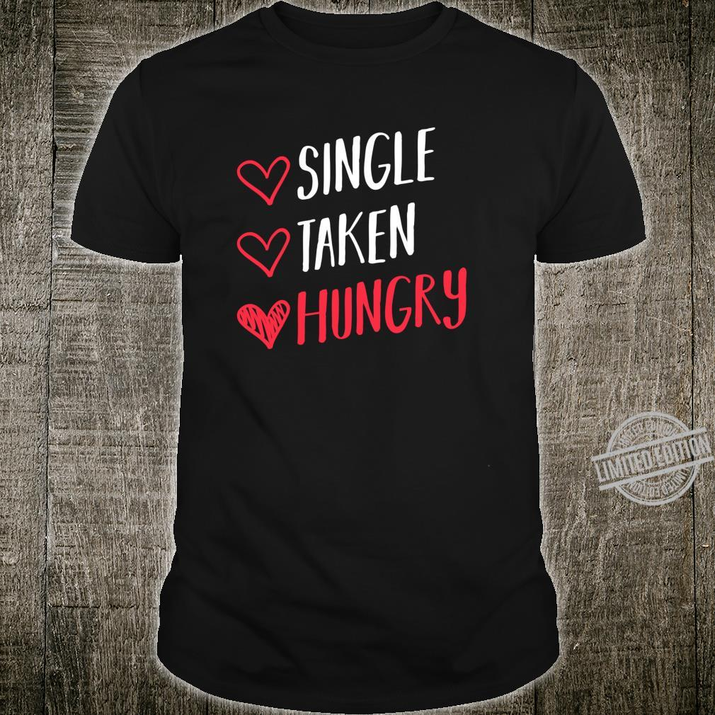 Single Taken Hungry Sarcastic Dating Couples Matching Shirt