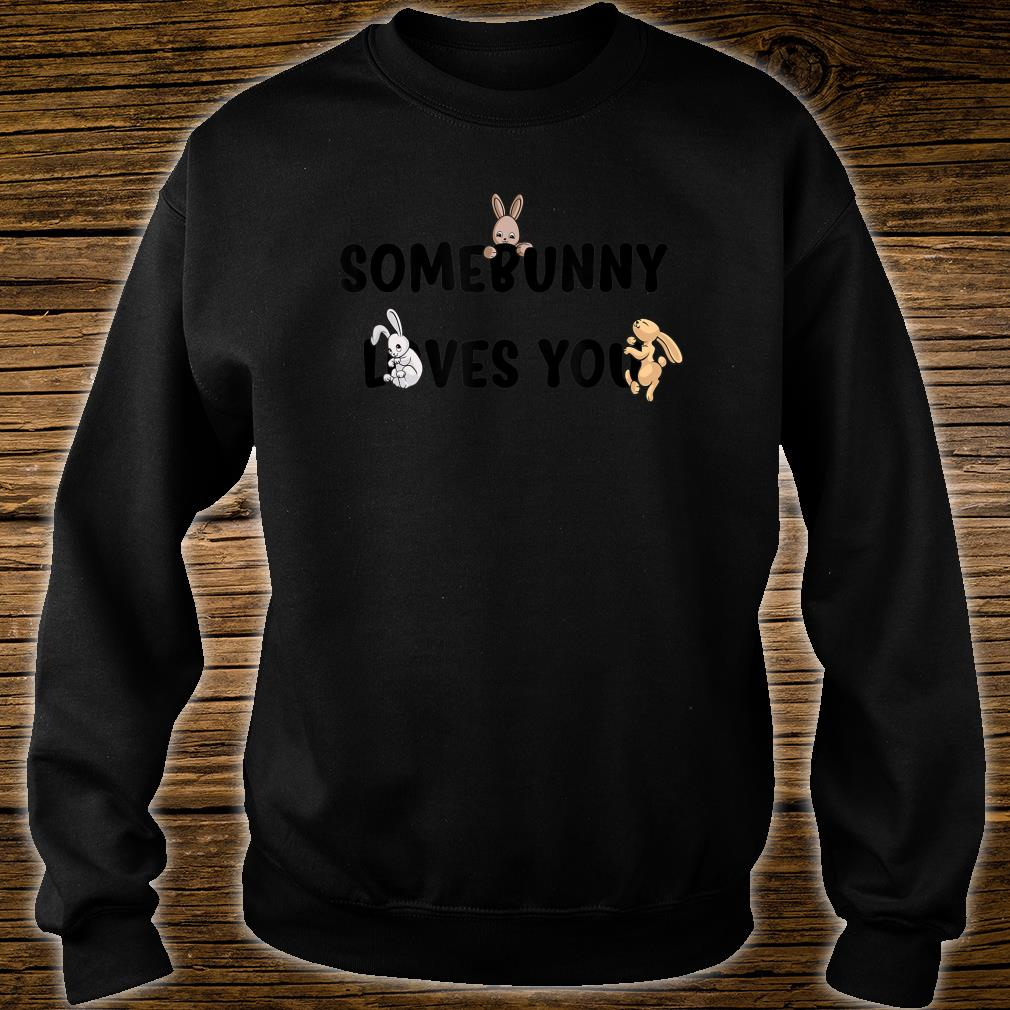 Somebunny Loves You Lustiger Kaninchen Hasen Spruch Design Shirt sweater