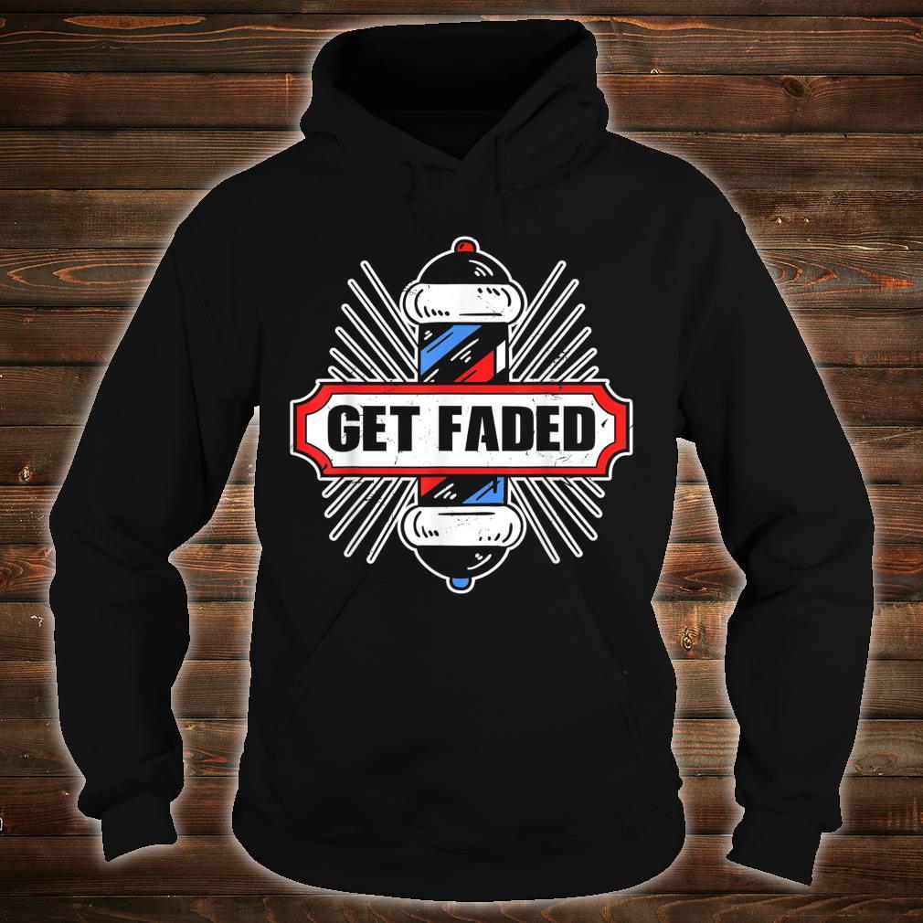 Vintage Look Get Faded Barber Distressed Look Shirt hoodie