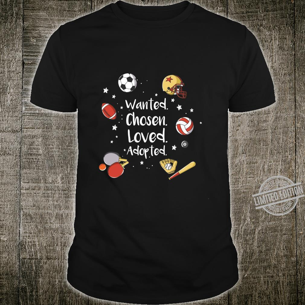 Wanted. Chosen. Loved. Adopted. Sports Shirt