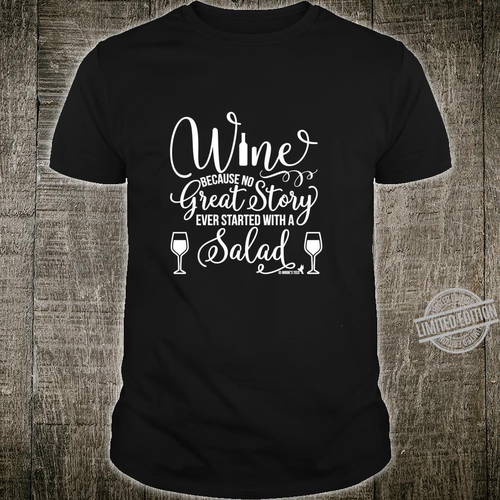 Wein großartige Geschichte mit einem Salat begann Shirt