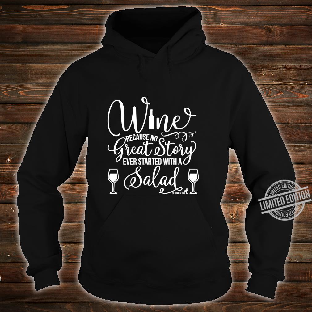 Wein großartige Geschichte mit einem Salat begann Shirt hoodie