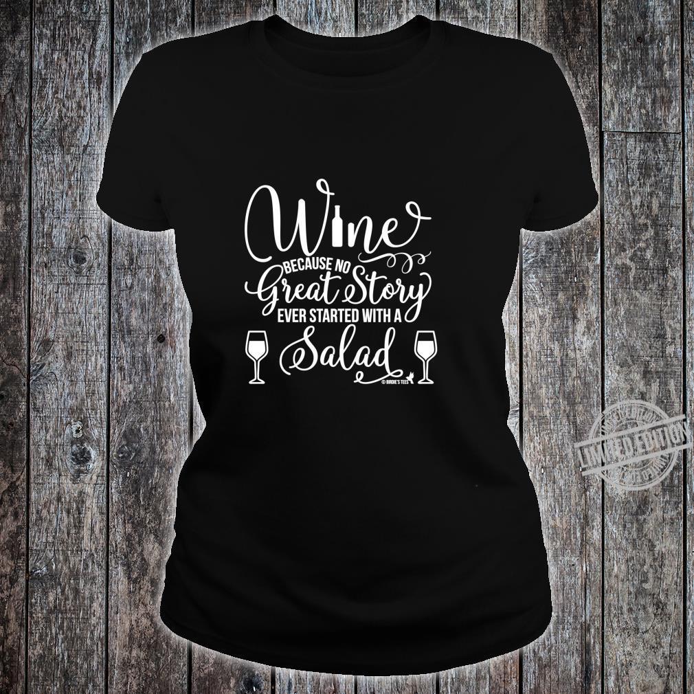 Wein großartige Geschichte mit einem Salat begann Shirt ladies tee