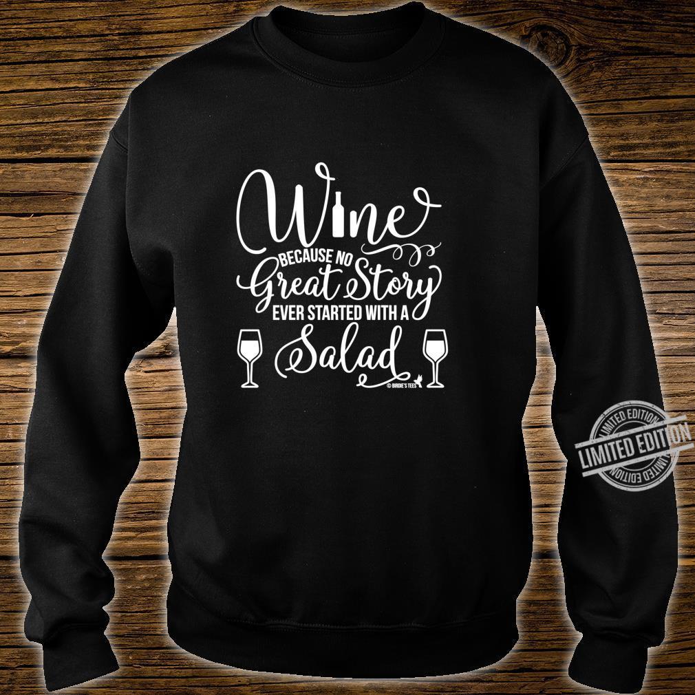 Wein großartige Geschichte mit einem Salat begann Shirt sweater