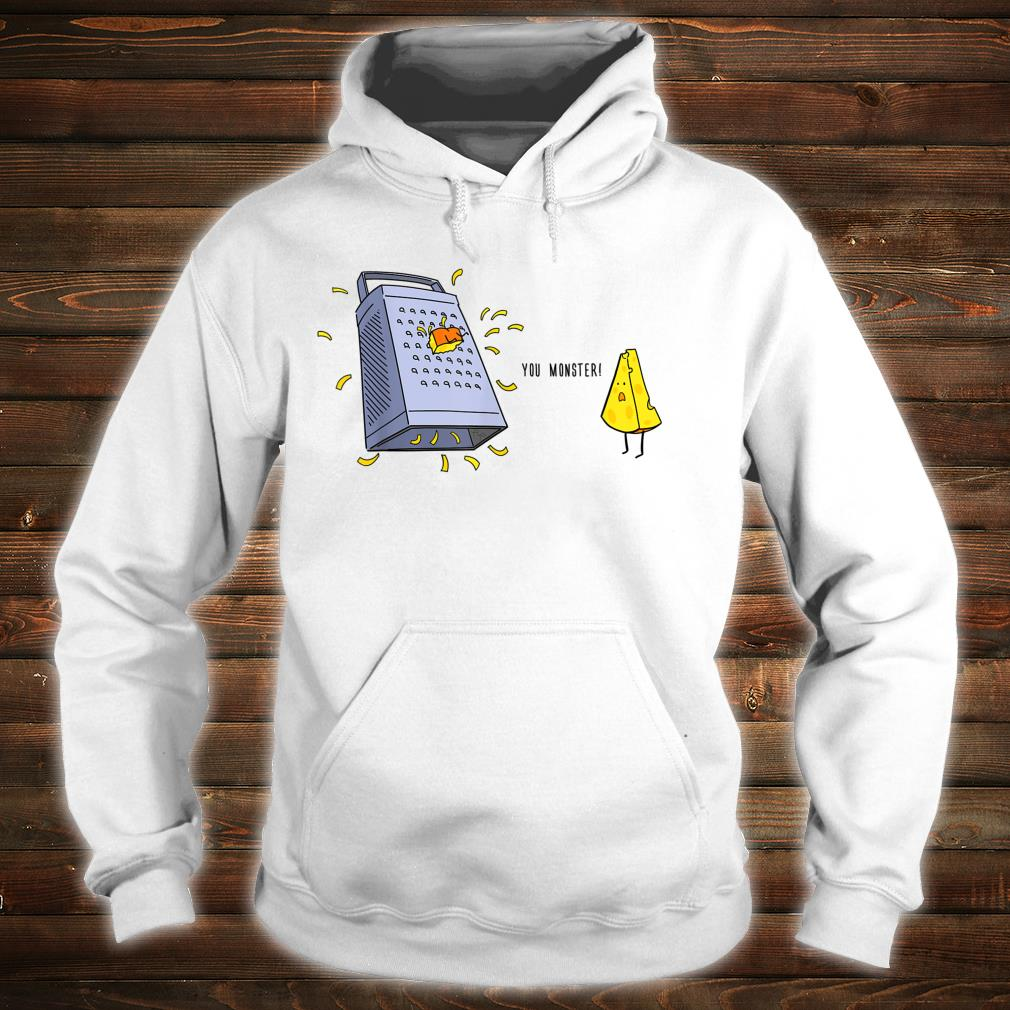 You Monster Cute Cheese and Grater Shirt hoodie